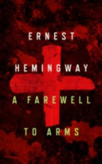 an analysis of the novel farewell to arms by ernest hemingway