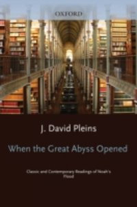 When the Great Abyss Opened: Classic and Contemporary Readings of Noahs Flood
